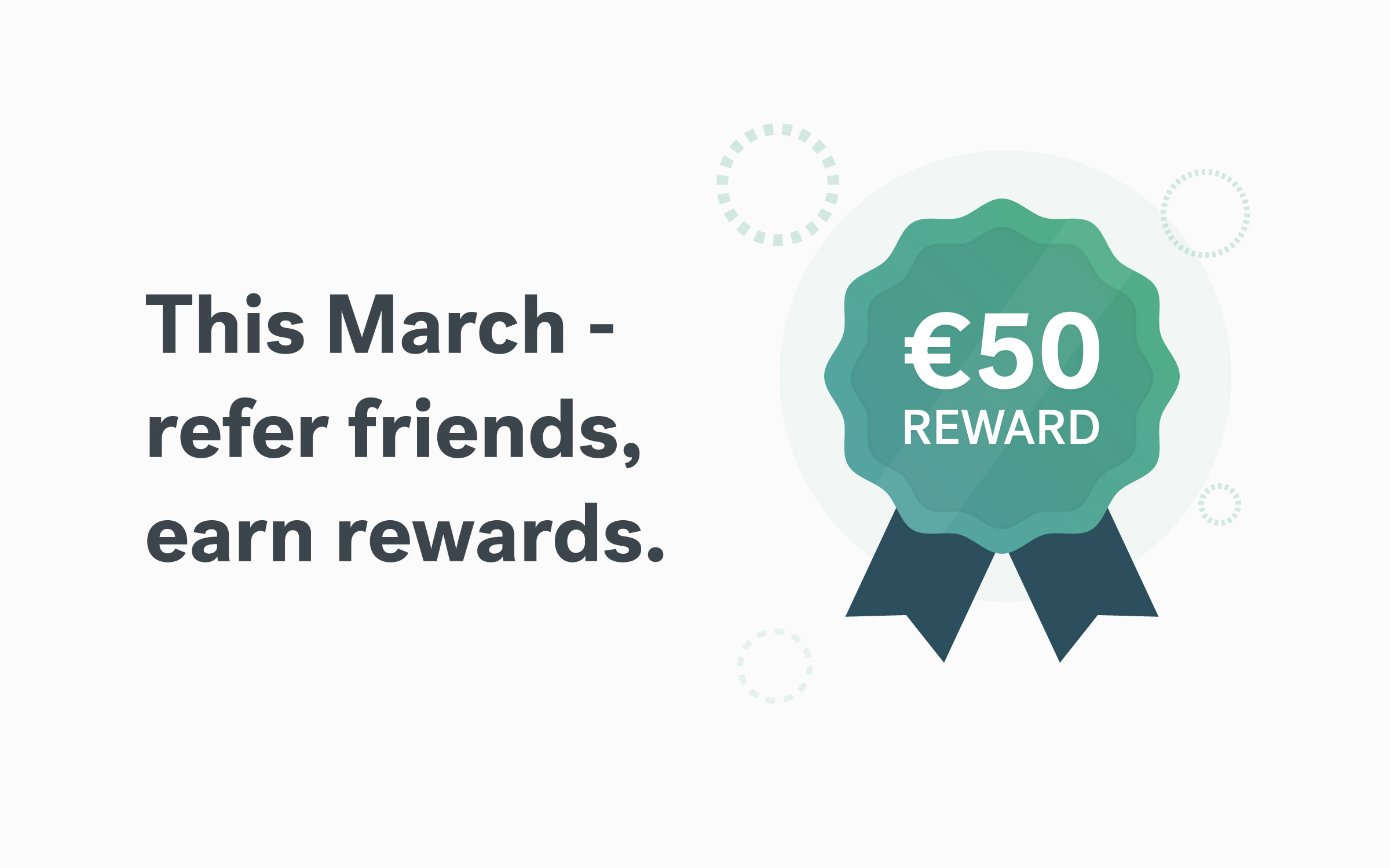 Spring into action - refer a friend and get rewarded!