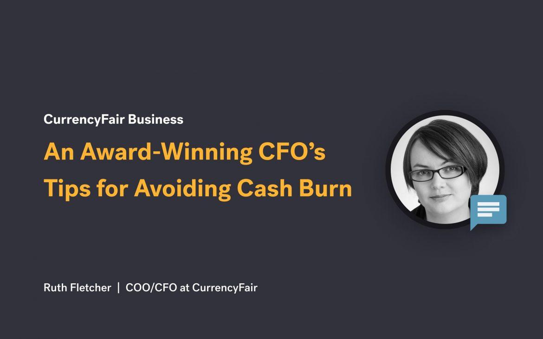 An award-winning CFO's tips for avoiding cash burn