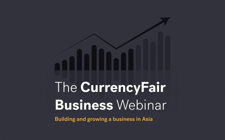 New CurrencyFair Business Webinar announced