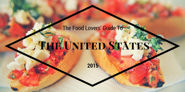 The Food Lover's Guide To The United States