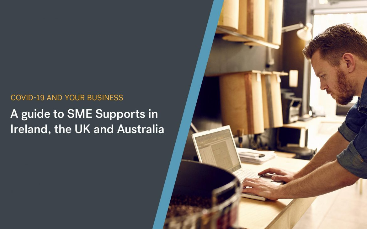 COVID-19 | A Guide to SME Supports in Ireland, the UK, and Australia
