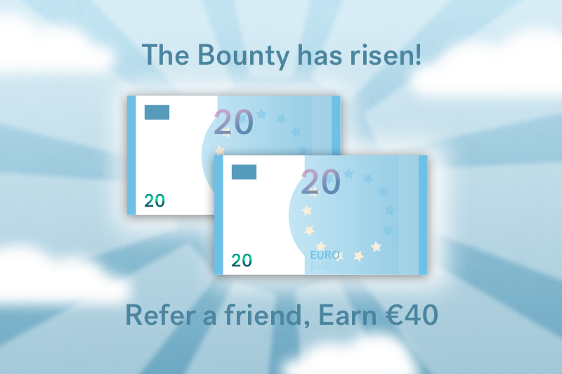 Refer A Friend - The Bounty Has Risen To €40